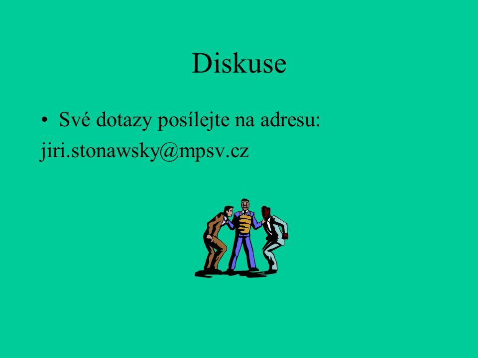 Diskuse Své dotazy posílejte na adresu: jiri.stonawsky@mpsv.cz