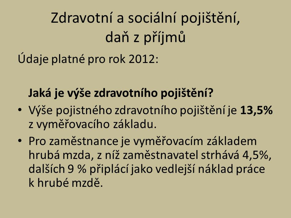 Zdravotní a sociální pojištění, daň z příjmů