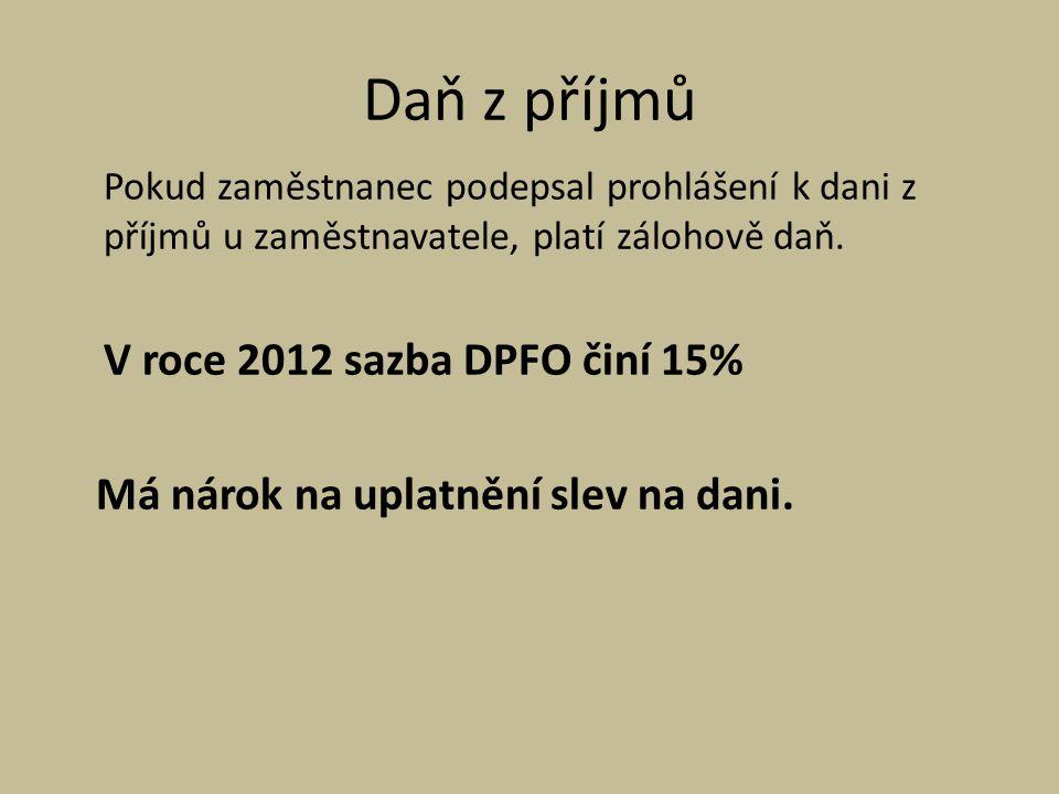 Daň z příjmů V roce 2012 sazba DPFO činí 15%