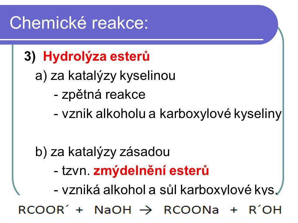 Chemické reakce: 3) Hydrolýza esterů a) za katalýzy kyselinou