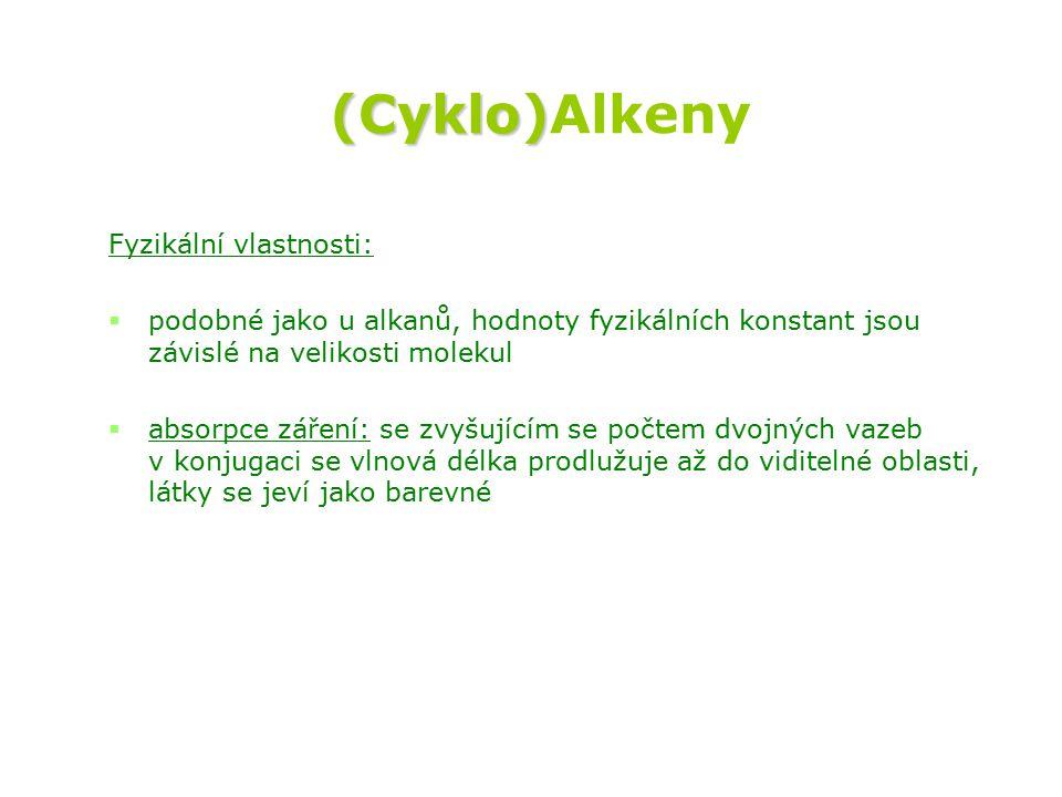 (Cyklo)Alkeny Fyzikální vlastnosti: