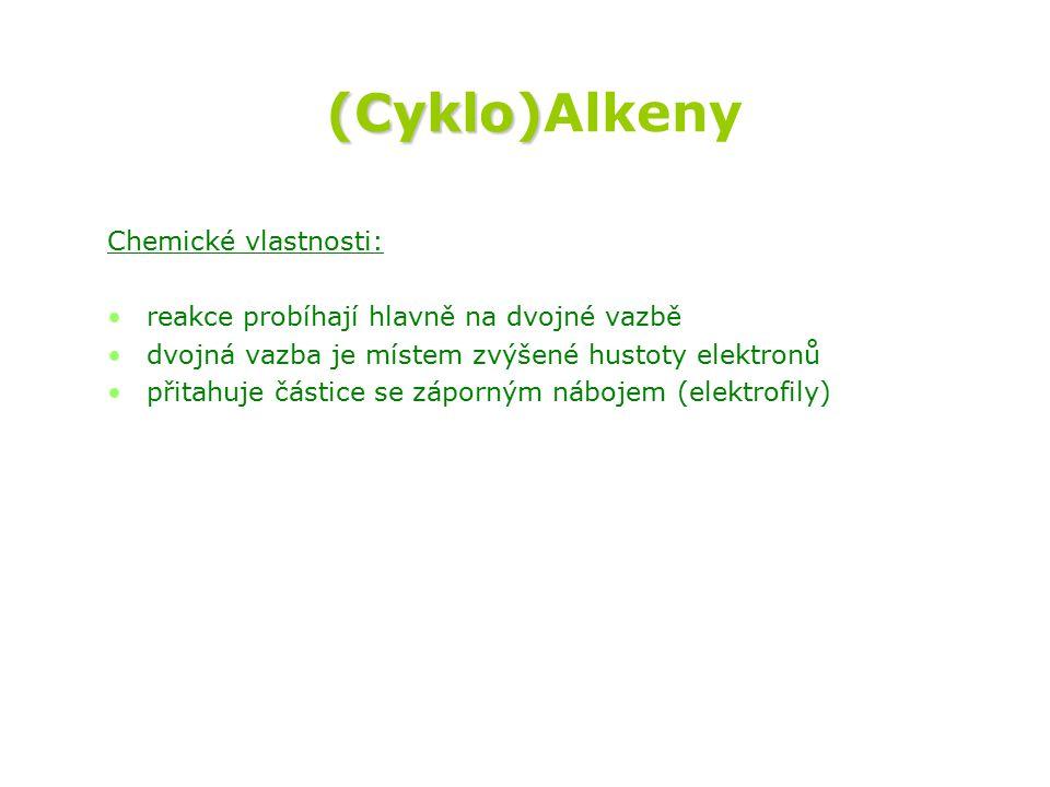 (Cyklo)Alkeny Chemické vlastnosti:
