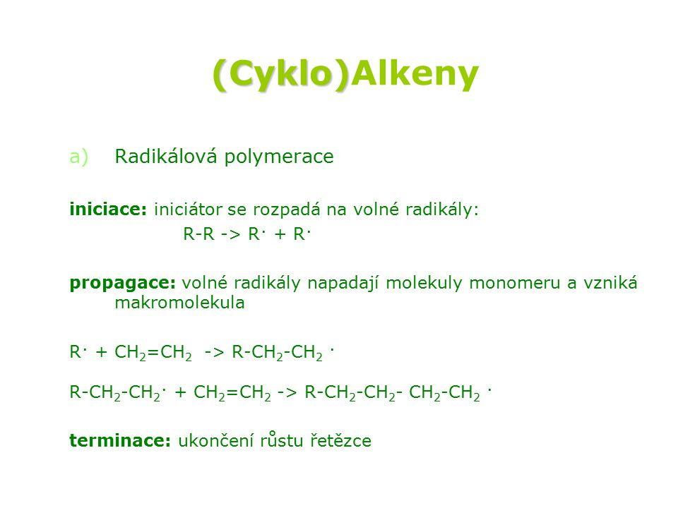 (Cyklo)Alkeny Radikálová polymerace