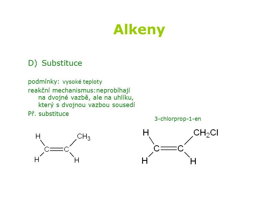 Alkeny D) Substituce podmínky: vysoké teploty