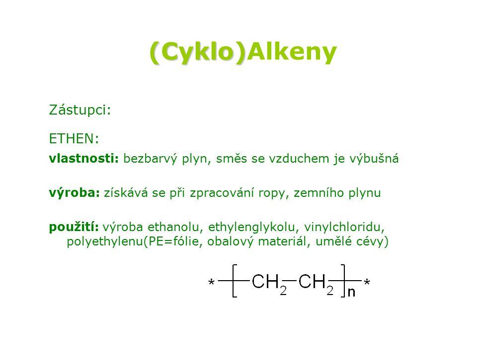 (Cyklo)Alkeny Zástupci: ETHEN: