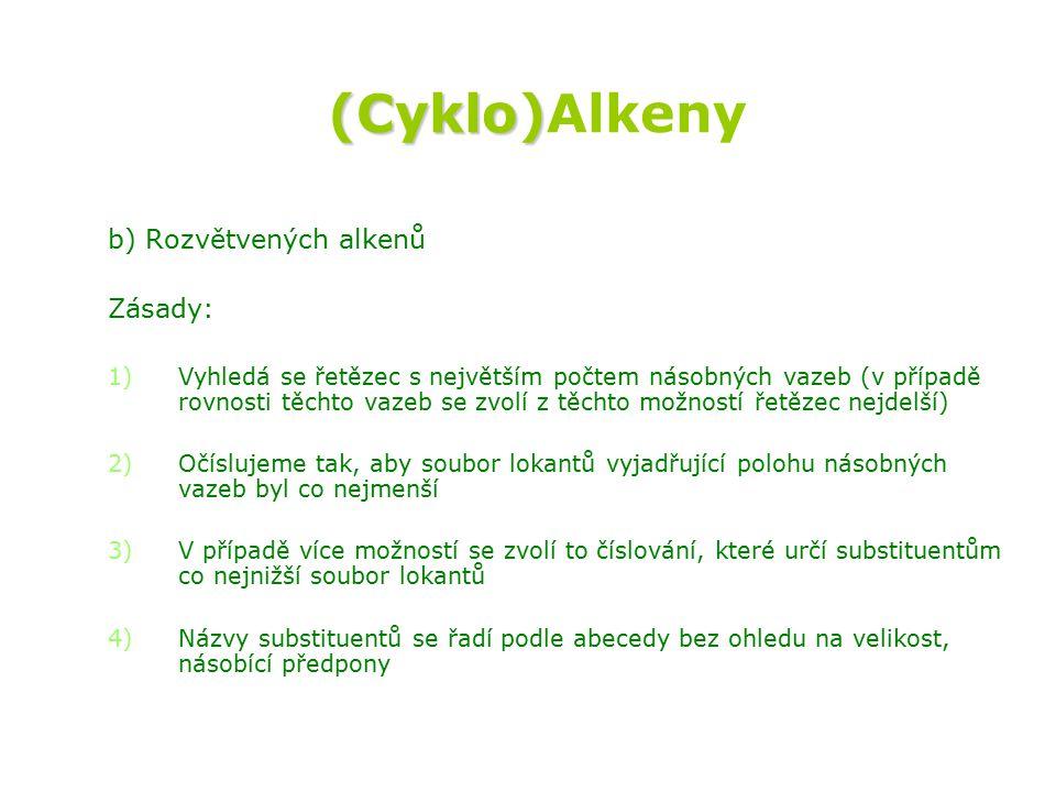 (Cyklo)Alkeny b) Rozvětvených alkenů Zásady: