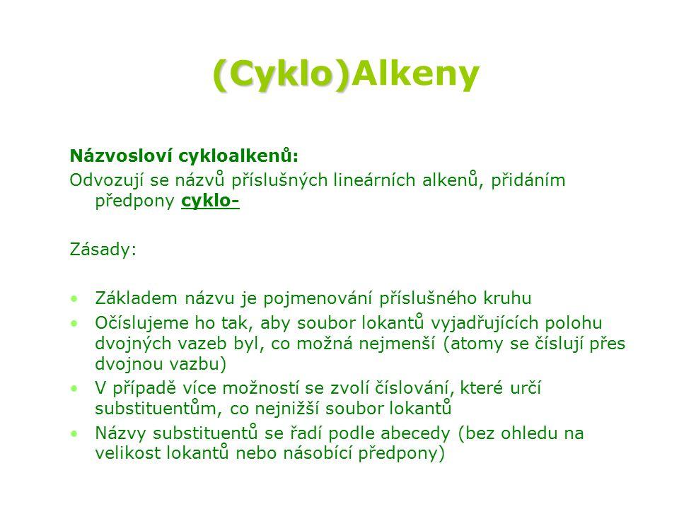 (Cyklo)Alkeny Názvosloví cykloalkenů: