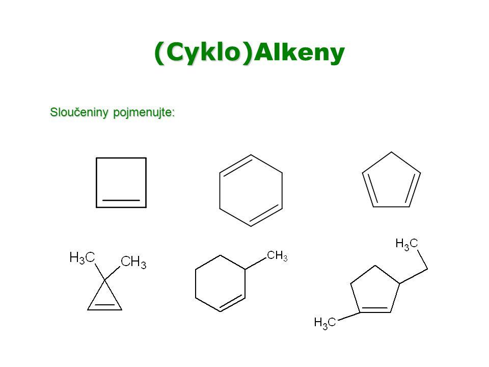 (Cyklo)Alkeny Sloučeniny pojmenujte:
