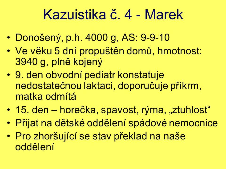 Kazuistika č. 4 - Marek Donošený, p.h. 4000 g, AS: 9-9-10