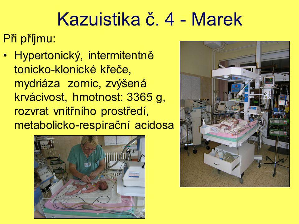 Kazuistika č. 4 - Marek Při příjmu: