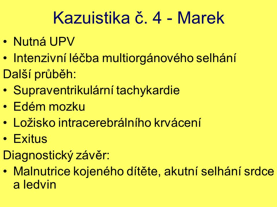 Kazuistika č. 4 - Marek Nutná UPV