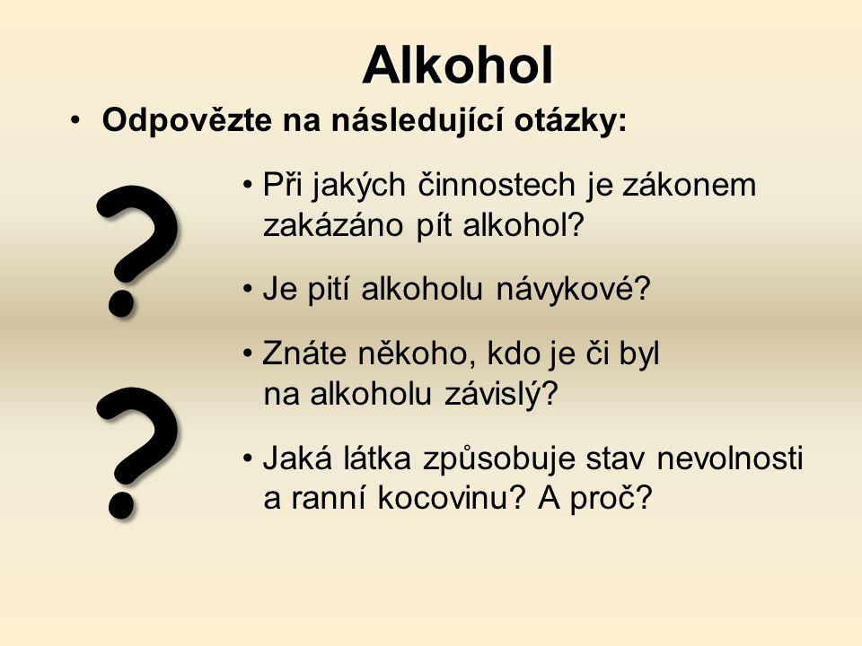 Alkohol Odpovězte na následující otázky: