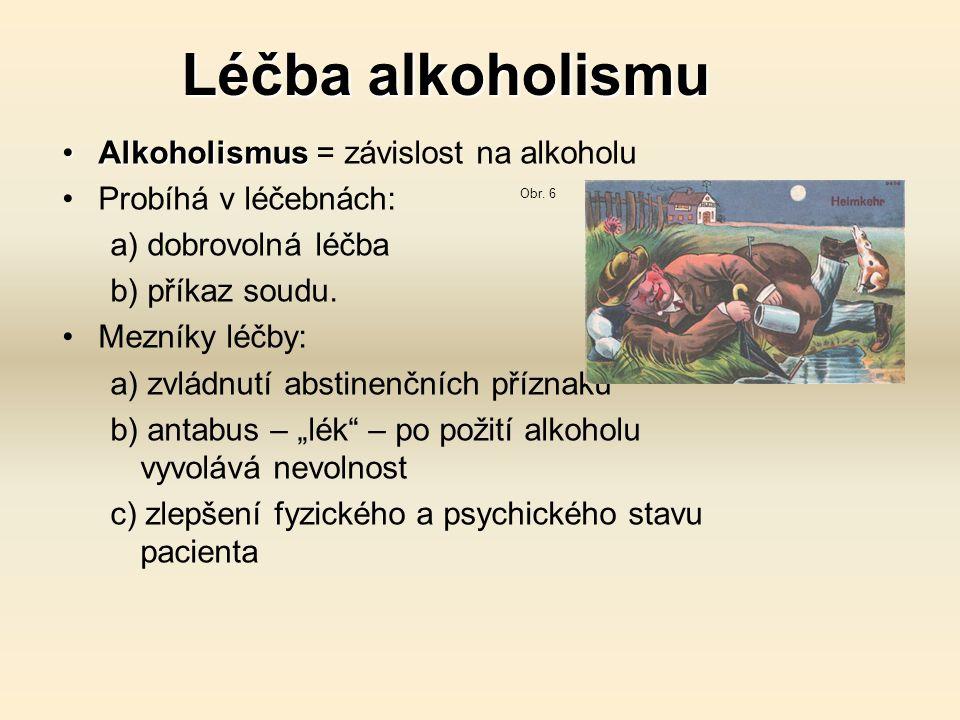 Léčba alkoholismu Alkoholismus = závislost na alkoholu