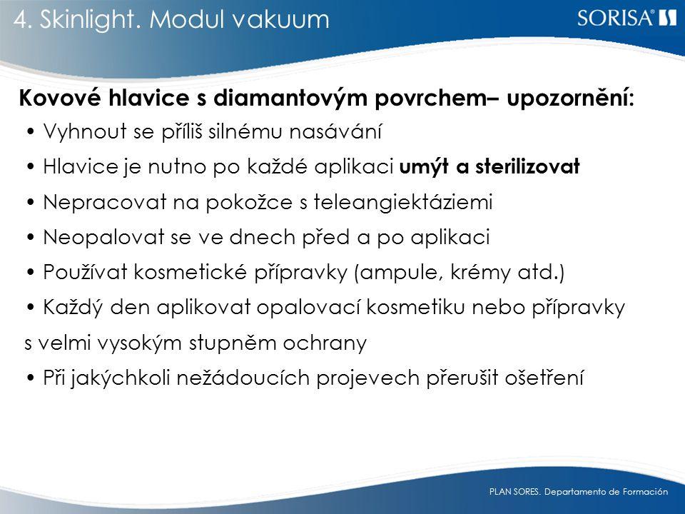 4. Skinlight. Modul vakuum