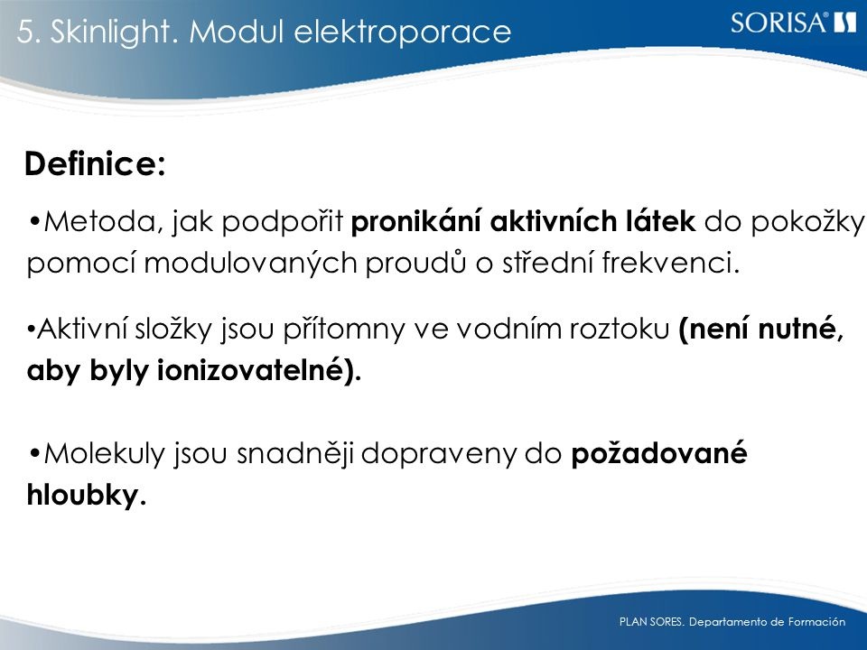 Definice: 5. Skinlight. Modul elektroporace