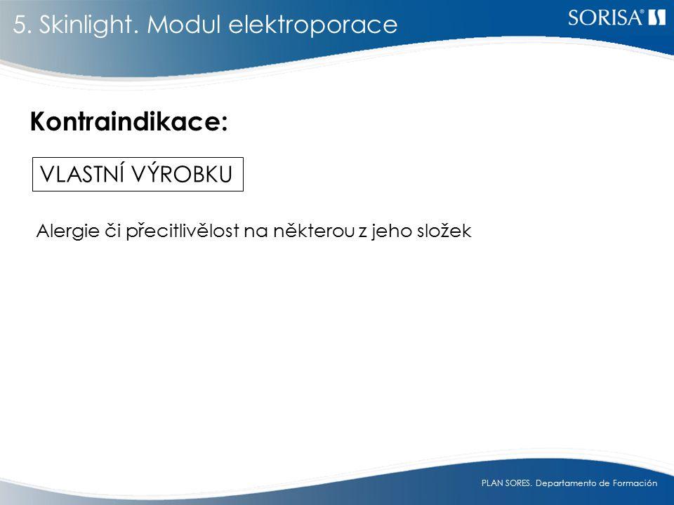 Kontraindikace: 5. Skinlight. Modul elektroporace VLASTNÍ VÝROBKU