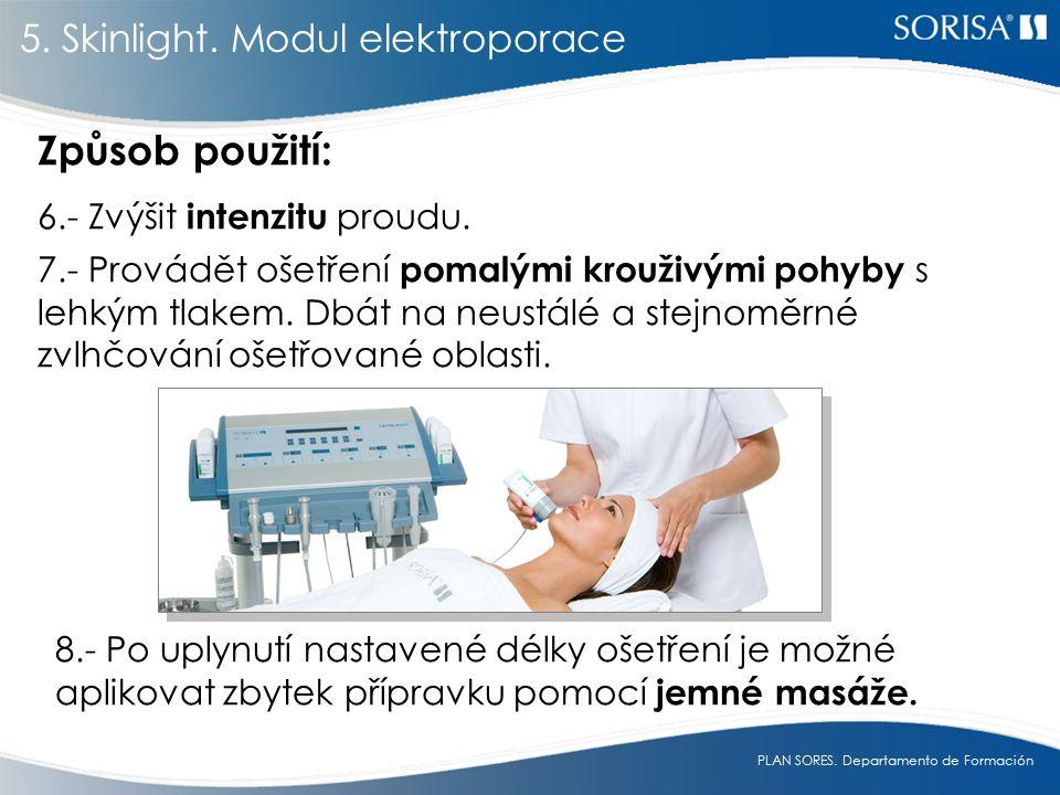 Způsob použití: 5. Skinlight. Modul elektroporace