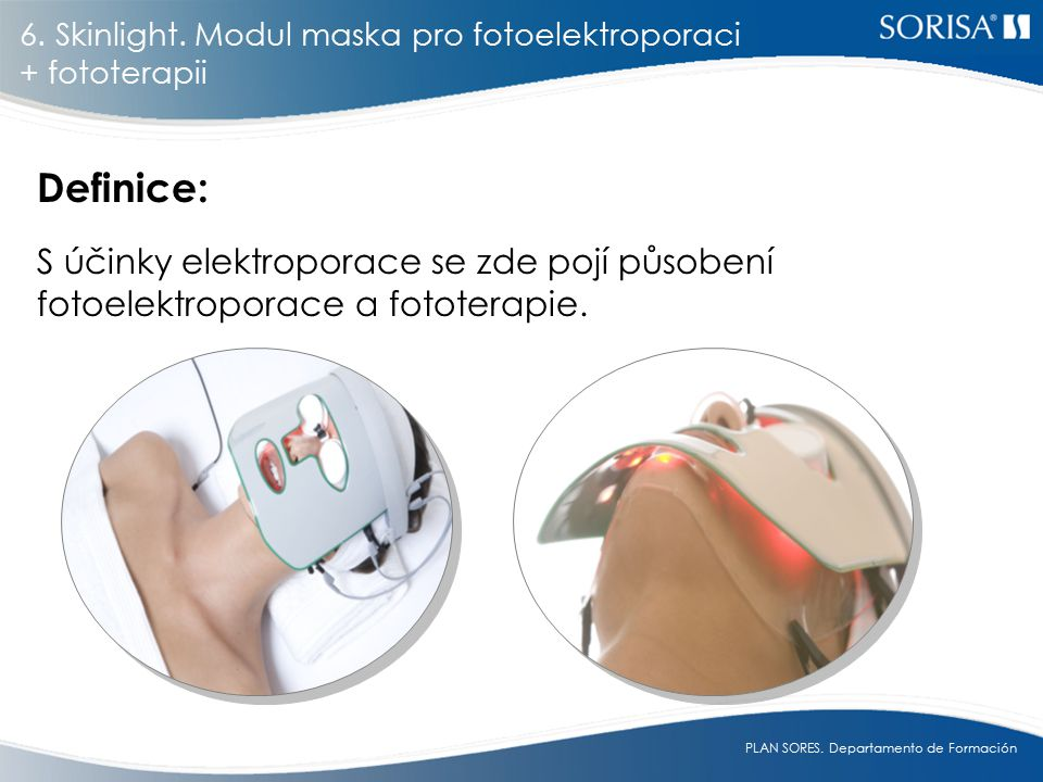 6. Skinlight. Modul maska pro fotoelektroporaci