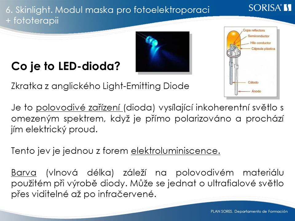 Co je to LED-dioda 6. Skinlight. Modul maska pro fotoelektroporaci