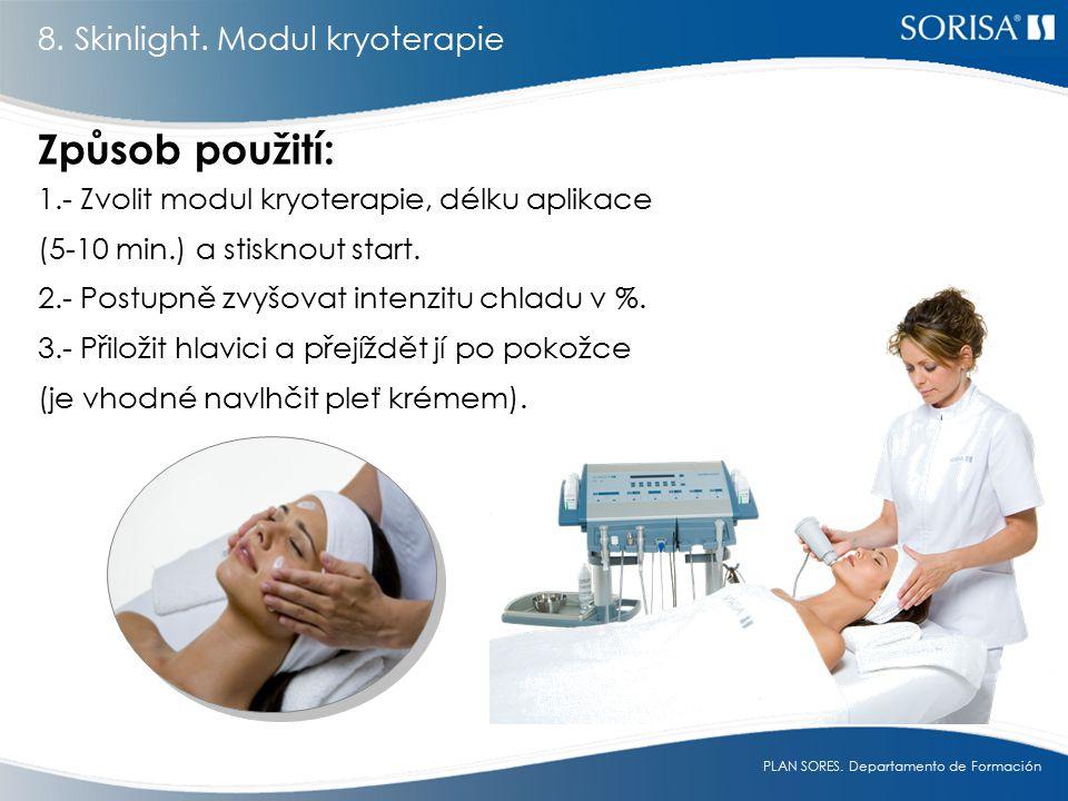 Způsob použití: 8. Skinlight. Modul kryoterapie