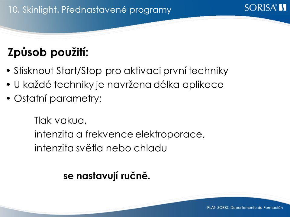 Způsob použití: Stisknout Start/Stop pro aktivaci první techniky