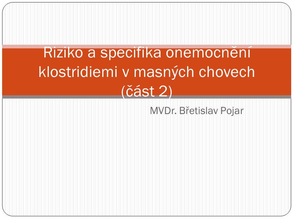 Riziko a specifika onemocnění klostridiemi v masných chovech (část 2)