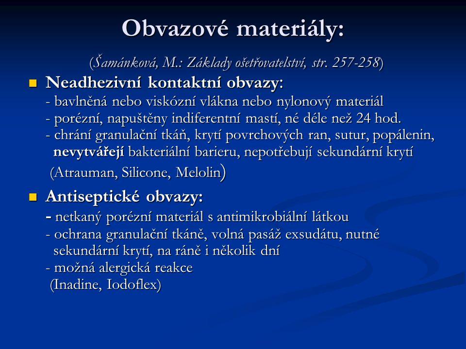 Obvazové materiály: (Šamánková, M. : Základy ošetřovatelství, str