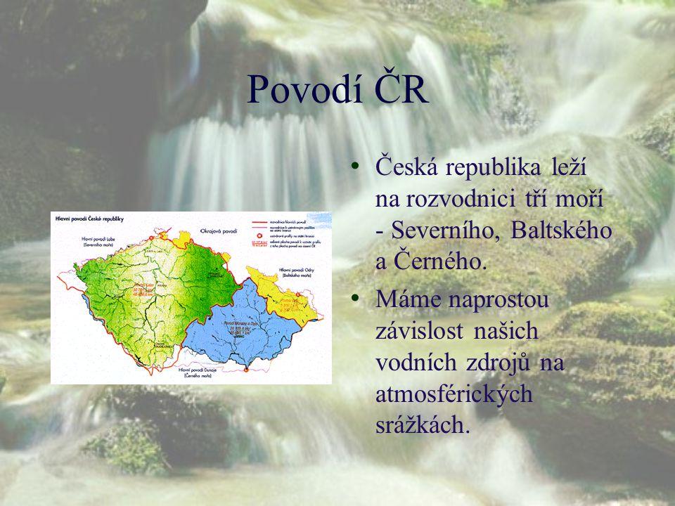 Povodí ČR Česká republika leží na rozvodnici tří moří - Severního, Baltského a Černého.