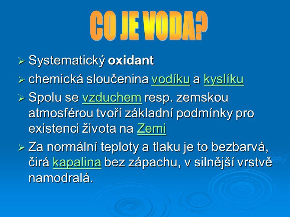CO JE VODA Systematický oxidant chemická sloučenina vodíku a kyslíku