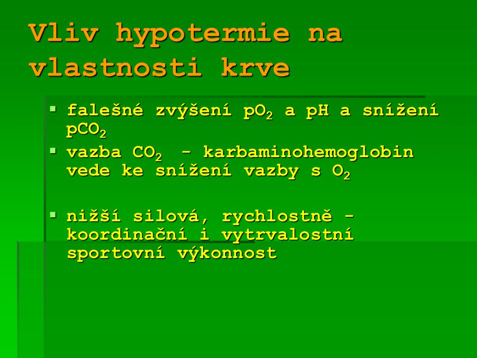 Vliv hypotermie na vlastnosti krve