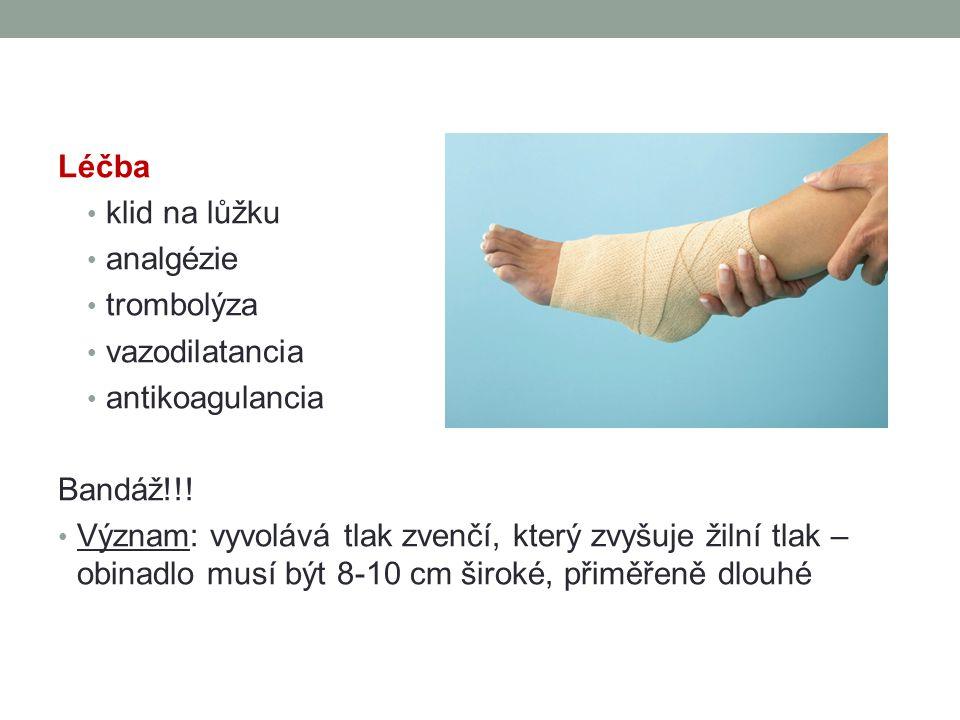 Léčba klid na lůžku. analgézie. trombolýza. vazodilatancia. antikoagulancia. Bandáž!!!