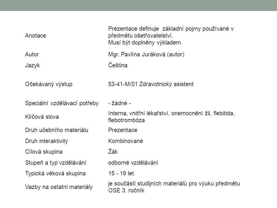 Anotace Prezentace definuje základní pojmy používané v předmětu ošetřovatelství. Musí být doplněny výkladem.