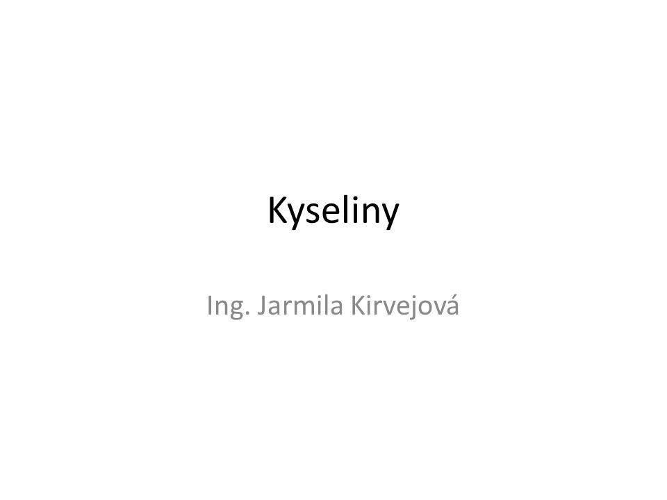 Kyseliny Ing. Jarmila Kirvejová
