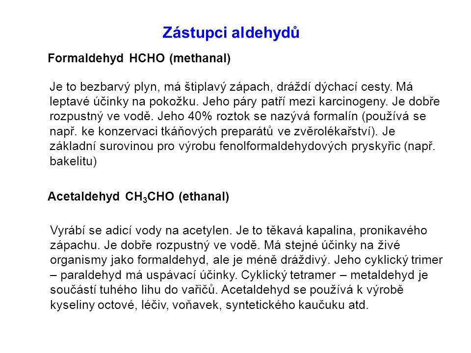 Zástupci aldehydů Formaldehyd HCHO (methanal)