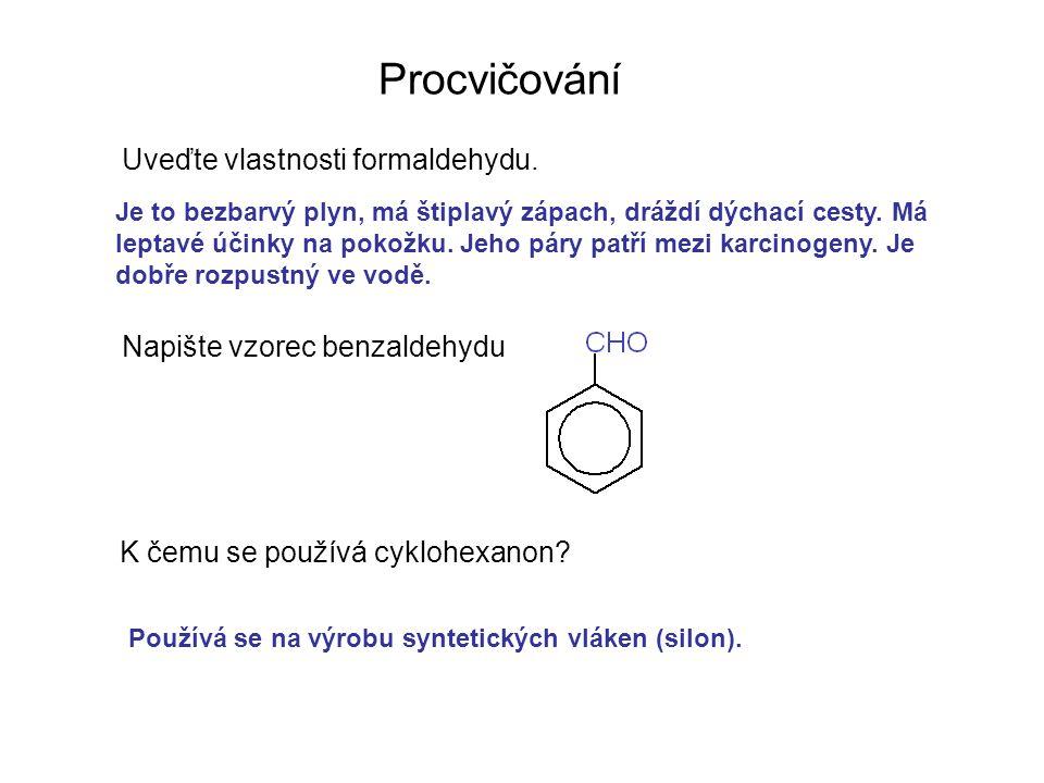 Procvičování Uveďte vlastnosti formaldehydu.