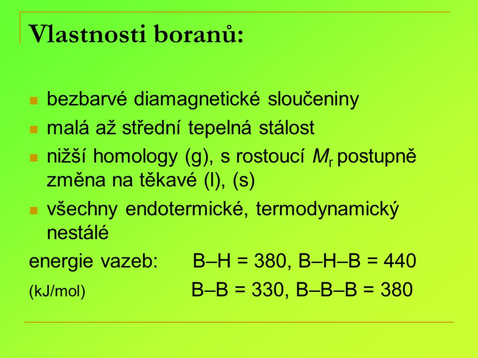 Vlastnosti boranů: bezbarvé diamagnetické sloučeniny