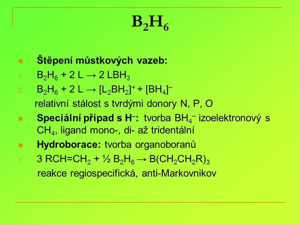 B2H6 Štěpení můstkových vazeb: B2H6 + 2 L → 2 LBH3