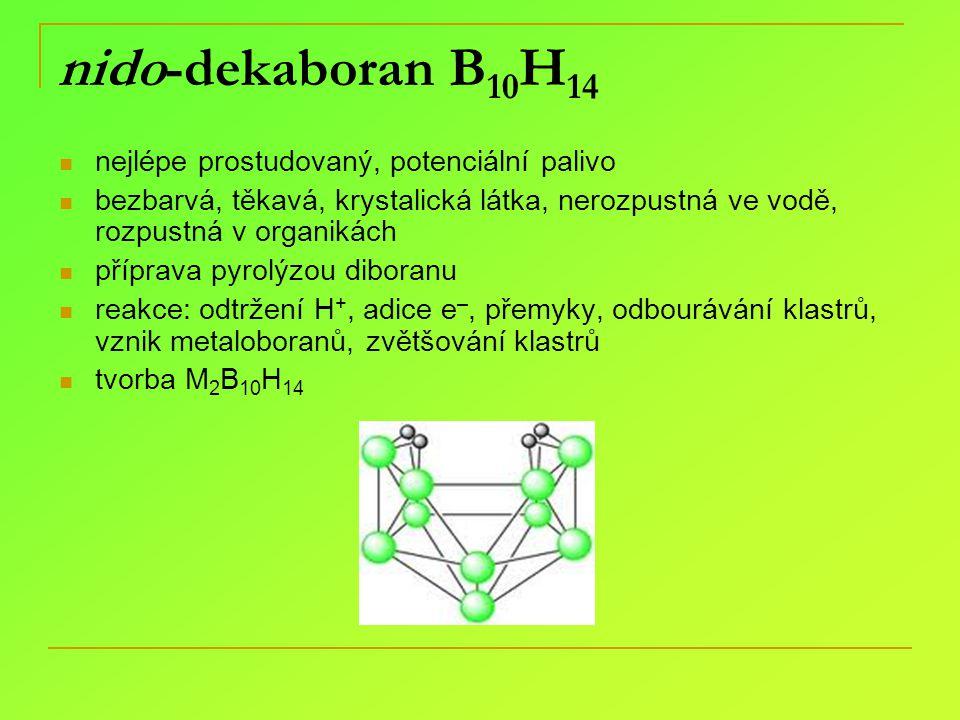 nido-dekaboran B10H14 nejlépe prostudovaný, potenciální palivo