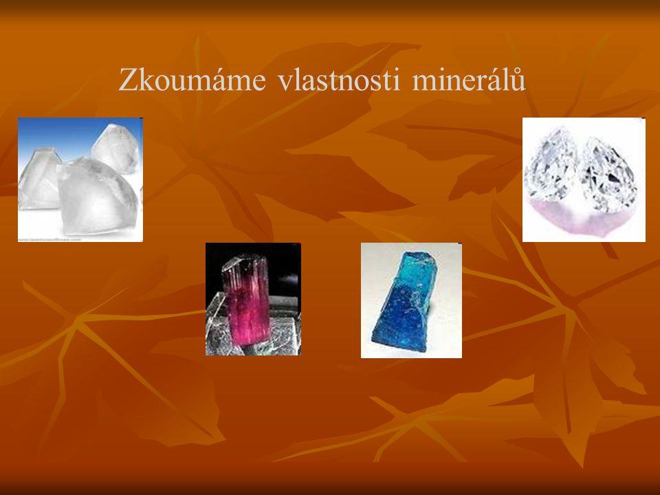 Zkoumáme vlastnosti minerálů