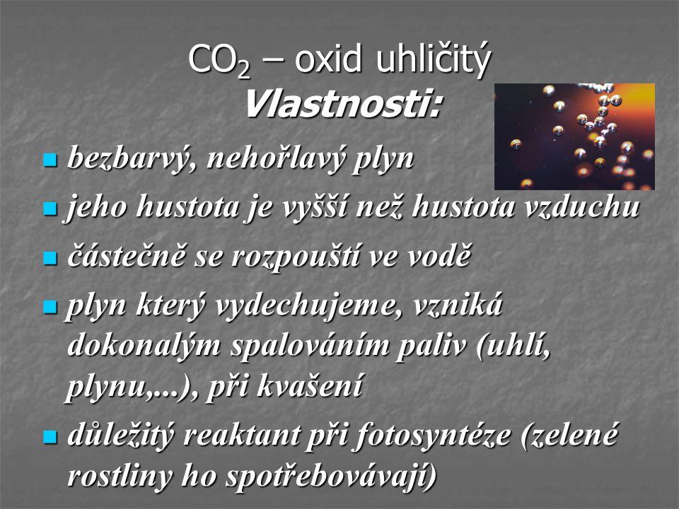 CO2 – oxid uhličitý Vlastnosti: