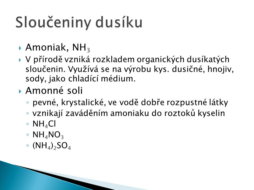 Sloučeniny dusíku Amoniak, NH3 Amonné soli