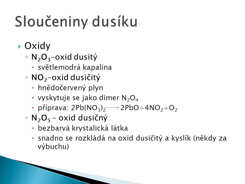 Sloučeniny dusíku Oxidy N2O3-oxid dusitý NO2-oxid dusičitý