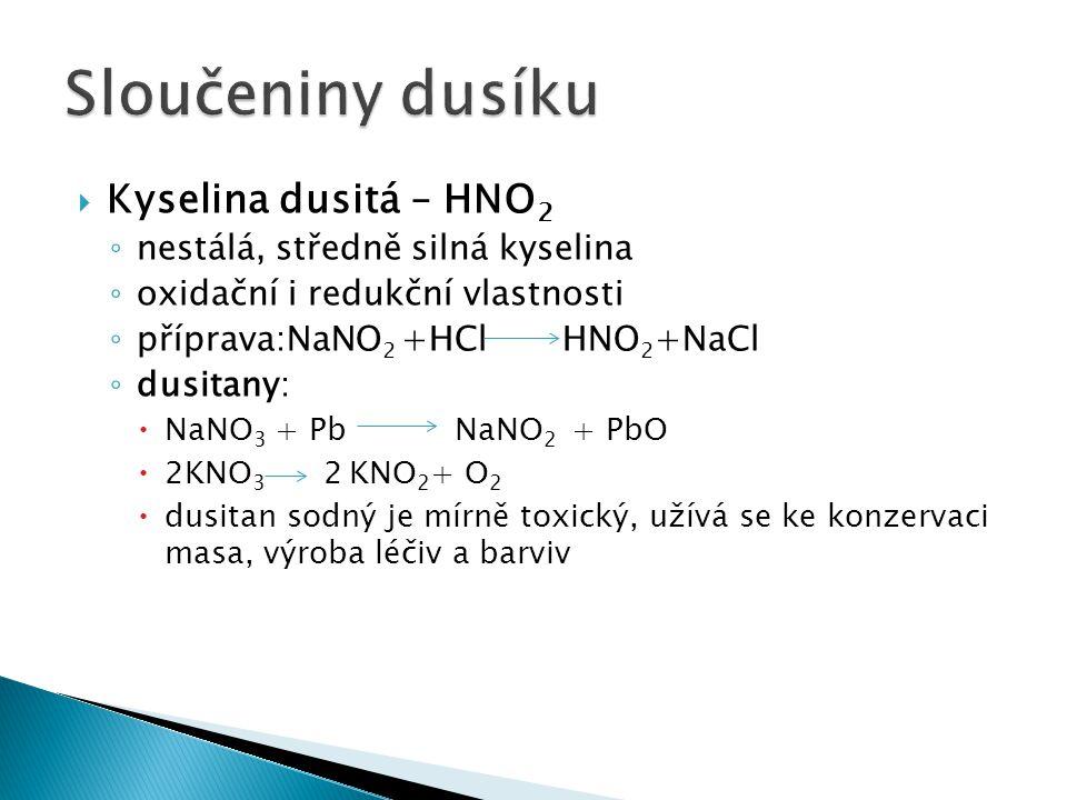 Sloučeniny dusíku Kyselina dusitá – HNO2