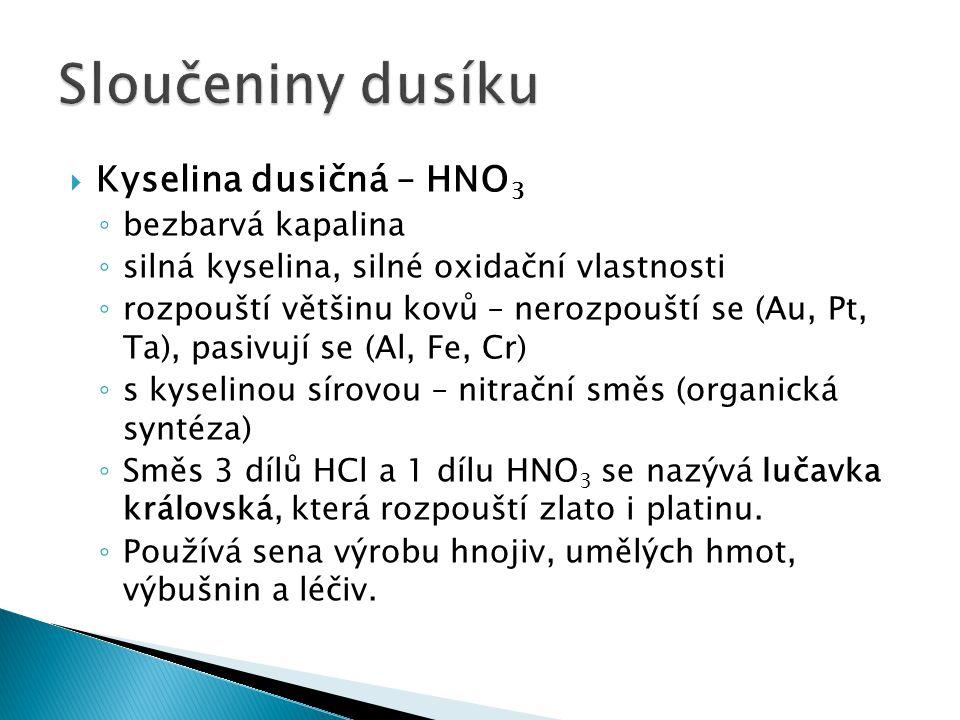 Sloučeniny dusíku Kyselina dusičná – HNO3 bezbarvá kapalina