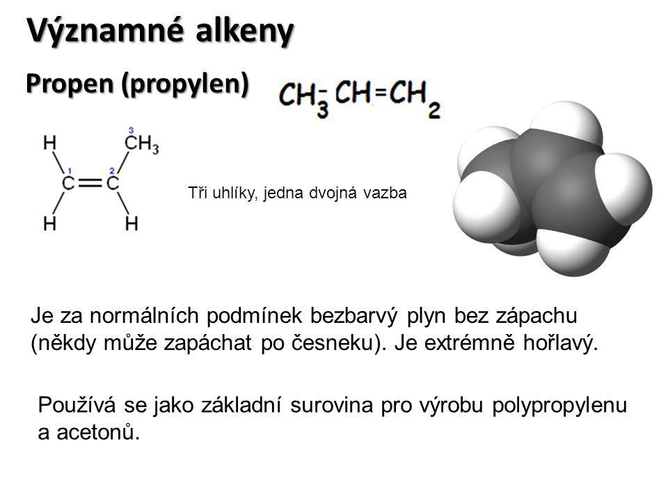 Významné alkeny Propen (propylen)