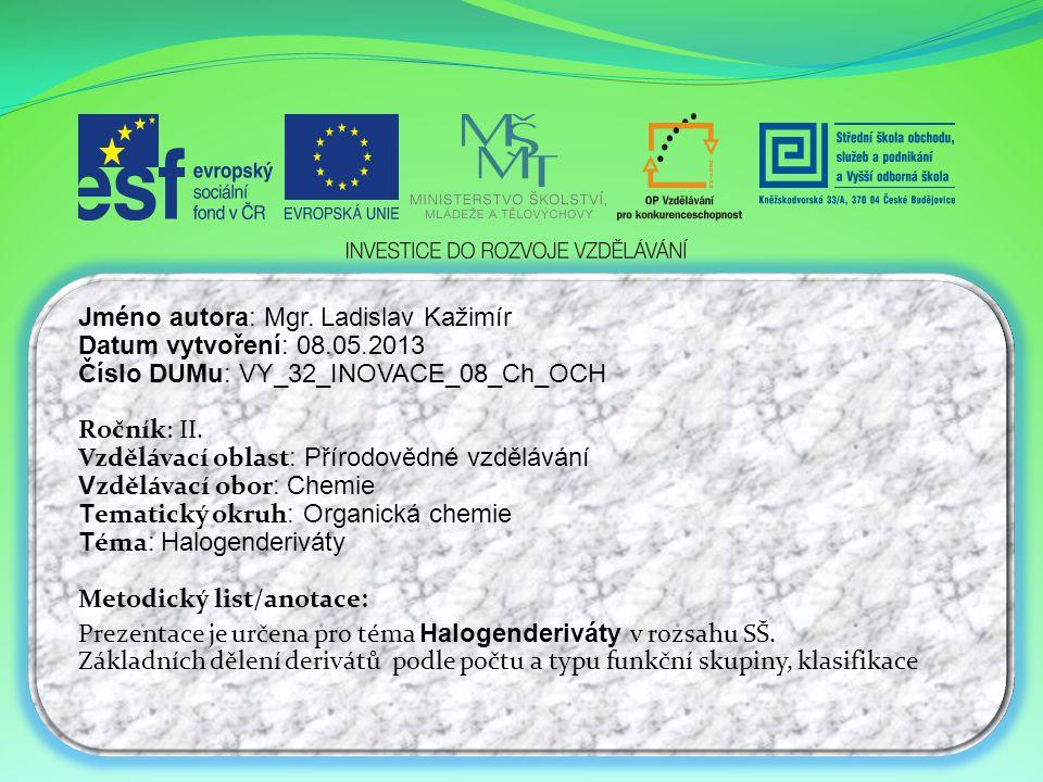 Jméno autora: Mgr. Ladislav Kažimír Datum vytvoření: 08.05.2013