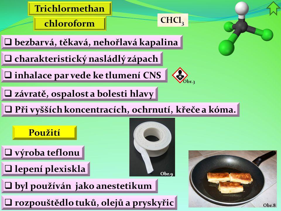 Trichlormethan chloroform Použití