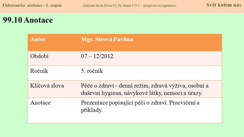 99.10 Anotace Autor Mgr. Sirová Pavlína Období 07 – 12/2012 Ročník