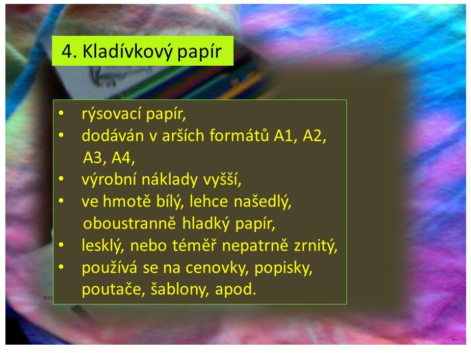 4. Kladívkový papír rýsovací papír, dodáván v arších formátů A1, A2,