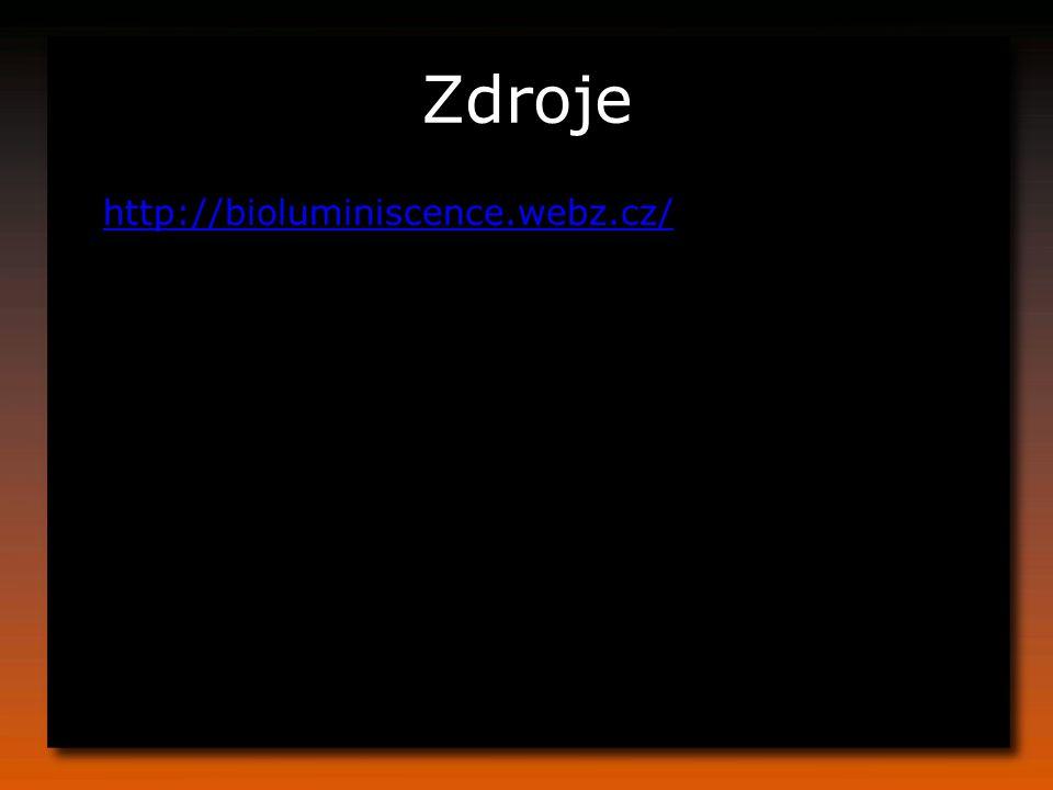 Zdroje http://bioluminiscence.webz.cz/